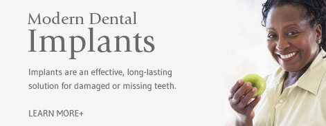 Modern Dental Implants - Implants are an effective, long-lasting solution for damaged or missing teeth.
